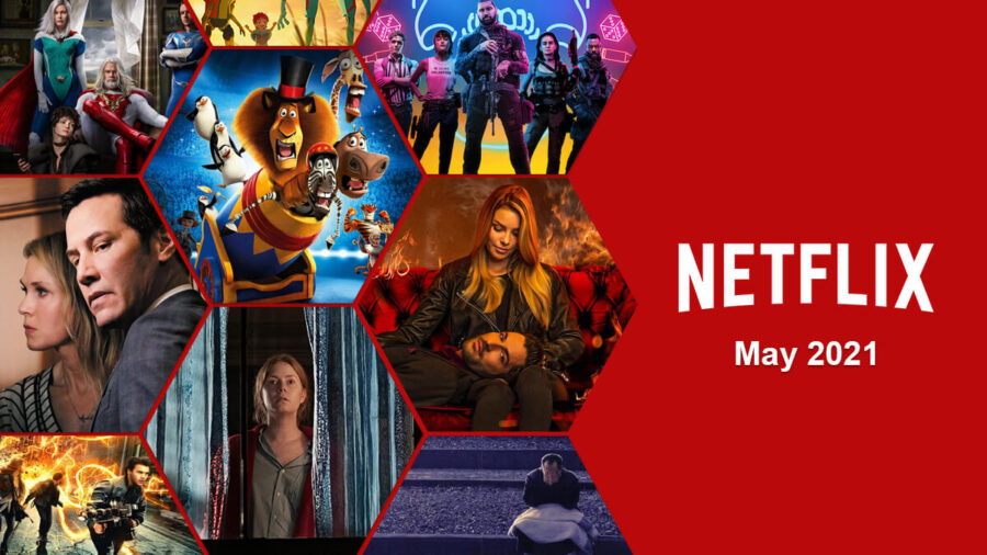 What's Coming to Netflix in May 2021 – What's on Netflix